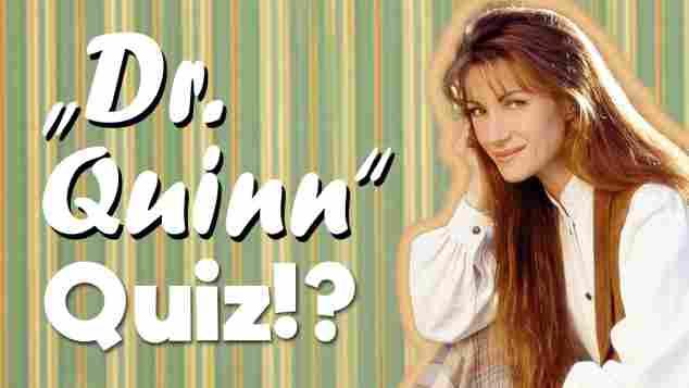 Dr. Quinn Quiz